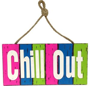 Chill Out Sign
