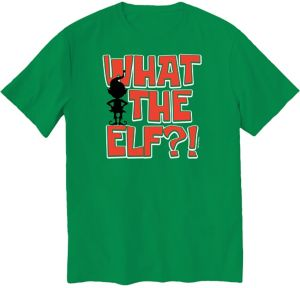 What the Elf T-Shirt