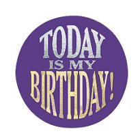 Today Is My Birthday Button 2 1/2in